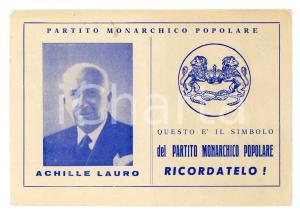 1954 PARTITO MONARCHICO POPOLARE Cartolina Achille LAURO *PROPAGANDA FG
