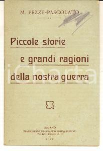 1917 M. PEZZE'-PASCOLATO Piccole storie e grandi ragioni della nostra guerra