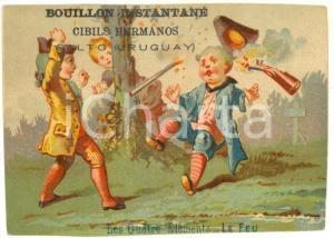 1900 ca SALTO (URUGUAY) Bouillon CIBILS HERMANOS Figurina pubblicitaria LE FEU