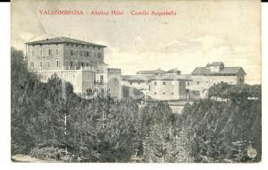 1912 VALLOMBROSA (FI) Castello ACQUABELLA - ABETINA Hotel *Cartolina