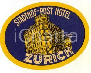1950 ca ZURICH Stadthof - Post Hotel *Etichetta pubblicitaria 10x8 cm