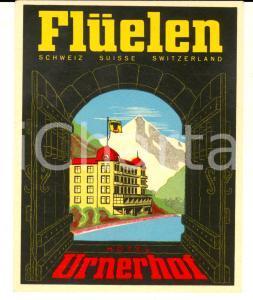 1950 ca FLUELEN (SCHWEIZ) Hotel URNERHOF *Etichetta pubblicitaria 10x11 cm