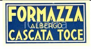 1930 ca FORMAZZA Albergo CASCATA TOCE *Etichetta pubblicitaria 15x7