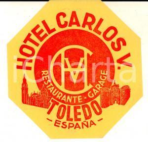 1950 ca TOLEDO (ESPANA) Hotel CARLOS V *Etichetta pubblicitaria 10 cm