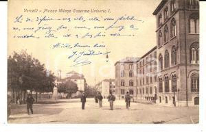 1910 ca VERCELLI Piazza MILANO Veduta della caserma UMBERTO I *Cartolina ANIMATA