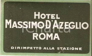 1950 ca ROMA Hotel MASSIMO D'AZEGLIO *Etichetta pubblicitaria 11x7 cm