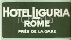 1950 ca ROMA Etichetta pubblicitaria HOTEL LIGURIA 14x8 cm