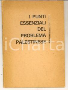 1974 ROMA LEGA STATI ARABI I punti essenziali del problema palestinese 46 pp.