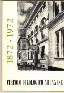 1972 Gino CAPPELLETTI Circolo Filologico Milanese - I suoi cento anni 64 pp.