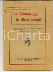 1931 MILANO Istituto HERMES - La ginnastica in dieci minuti *ILLUSTRATO 48 pp.