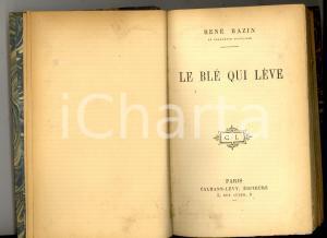 1907 René BAZIN Le blé qui lève *Editeurs CALMANN-LEVY PARIS