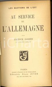 1906 Maurice BARRES Au service de l'Allemagne *Librairie Félix JUVEN PARIS