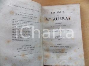 1867 Alexandre DUMAS fils - Les idées de Madame AUBRAY *Michel LEVY PARIS