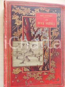 1898 Paul BONHOMME Les deux frères - Ill. JONZAC *Volume DANNEGGIATO