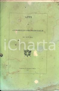1860 NOVARA Atti del Consiglio Provinciale - Consiglieri e verbali 107 pp.
