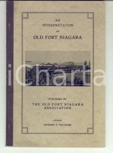 1929 Edward T. WILLIAMS An interpretation of Old Fort Niagara *ILLUSTRATED
