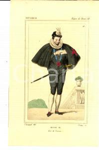 1852 COSTUME FRANCAIS XVI e siècle - Henri III Roi de France *Gravure 14x24