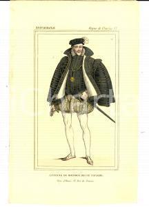 1852 REGNE CHARLES IX Costume français - Antoin de Bourbon roi Navarre *Gravure