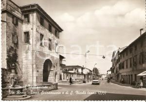 1960 ca SAN VITO AL TAGLIAMENTO Torre Scaramuccia e via Roma *Cartolina FG NV