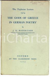 1924 J. G. ROBERTSON The Gods of Greece in German poetry *Invio AUTOGRAFO