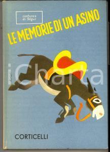 1951 CONTESSA DI SEGUR Le memorie di un asino *Ed. CORTICELLI ill. BONFANTI