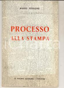 1964 Mario PERRONE Processo alla stampa *IL FAUNO editore FIRENZE