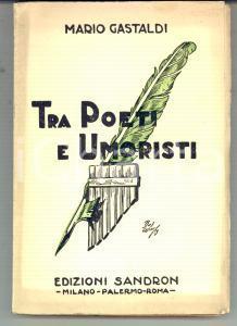 1929 Mario GASTALDI Tra poeti e umoristi *Edizioni SANDRON Prima edizione