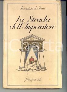 1928 Leonino DA ZARA La strada dell'imperatore *ed. BEMPORAD FIRENZE