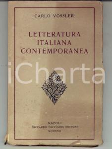 1922 Carlo VOSSLER Letteratura italiana contemporanea *RICCIARDI Editore NAPOLI