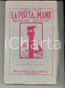 1930 ca Mario RUSSO La porta dei Manii - Avventure adriatiche *Officina Grafica
