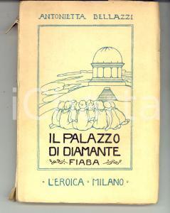 1928 Antonietta BELLAZZI Il palazzo di diamante *L'EROICA - Invio AUTOGRAFO