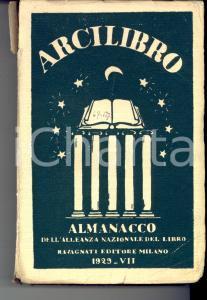 1929 ARCILIBRO - Almanacco ALLEANZA NAZIONALE DEL LIBRO *RAVAGNATI Editore