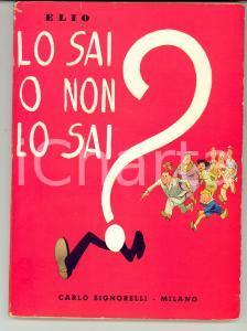 1950 ELIO Lo sai o non lo sai? *Editore Carlo SIGNORELLI Libri per ragazzi