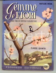 1946 Matilde MEDA Gemme e fiori - Letture classe V^ *CONSORZIO Editoriale