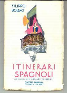 1928 Filippo BOJANO Itinerari spagnoli - pref. Arnaldo MUSSOLINI *Ed. MORREALE