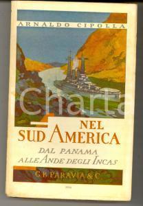 1929 Arnaldo CIPOLLA Nel Sud America - Dal Panama alle Ande degli Incas PARAVIA