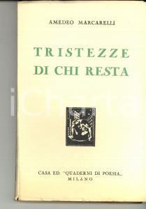 1937 Amedeo MARCARELLI Tristezze di chi resta *Quaderni di poesia - MILANO