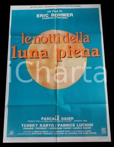 1984 LE NOTTI DELLA LUNA PIENA Eric ROHMER Pascale OGIER *Manifesto 100x140