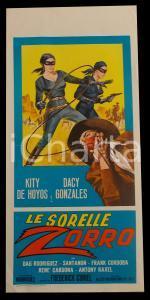 1963 LE SORELLE ZORRO Kitty DE HOYOS Dacia GONZALEZ Santanón *Manifesto 32x70