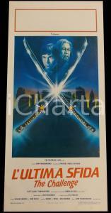 1983 L'ULTIMA SFIDA The Challenge - Scott GLENN Toshiro MIFUNE *Manifesto 32x70