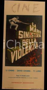 1973 LA MANO SINISTRA DELLA VIOLENZA David CHIANG Ching LEE *Manifesto 32x70 cm