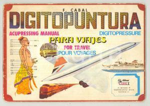 1979 F. CABAL Digitopuntura para viajes - Pubblicazione ILLUSTRATA 32 pp.