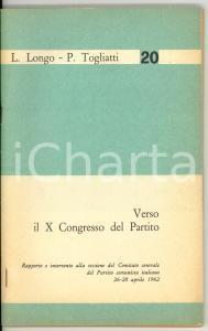 1962 Luigi LONGO Palmiro TOGLIATTI - PCI Verso il X Congresso del Partito