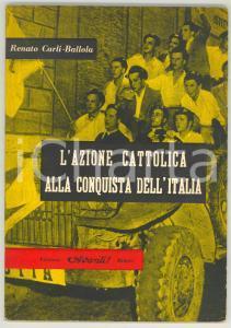 1953 Renato CARLI BALLOLA L'Azione Cattolica alla conquista dell'Italia *AVANTI!