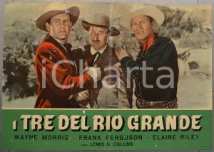 1953 I TRE DEL RIO GRANDE Wayne MORRIS Frank FERGUSON Fotobusta WESTERN 66x46 cm