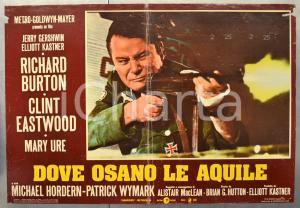 1968 DOVE OSANO LE AQUILE Richard BURTON Clint EASTWOOD Fotobusta 66x46 cm