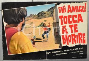 1973 EHI AMIGO! TOCCA A TE MORIRE Beau BRUMMELL Keith VAN DER WAT Fotobusta