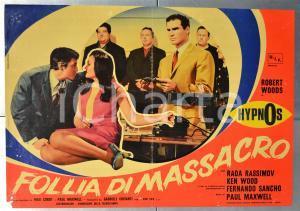 1967 HYPNOS - FOLLIA DI MASSACRO Robert WOODS Rada RASSIMOV Fotobusta 66x46 cm