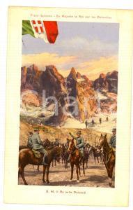 1915 ca WW1 FRONTE ITALIANO Il Re sulle Dolomiti *Cartolina postale FP NV
