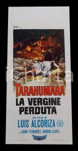 1968 TARAHUMARA La vergine perduta - Luis ALCORIZA *Manifesto 32x70 cm